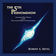 The 5th Phenomenon: Awareness Field Theory and the Structured Orders Of Consciousness book cover